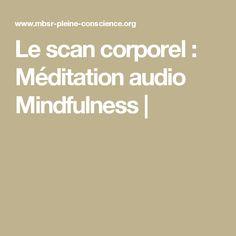 Le scan corporel : Méditation audio Mindfulness |