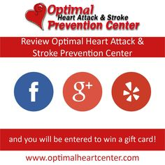 Share your experience with Dr. Feyrer-Melk and the Optimal Heart Attack and Stroke Prevention Center team by posting a review on Facebook and you will be entered to win a gift card! www.optimalheartcenter.com