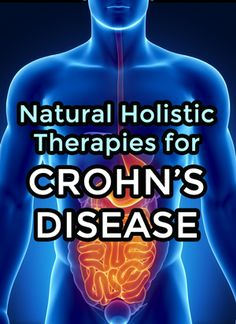 While Crohn's disease may at first seem intolerable, one can combat it with holistic treatment and by becoming aware of food triggers.