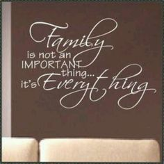 FAMILY IS EVERYTHING!!