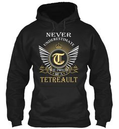 TETREAULT - Never Underestimate #Tetreault
