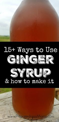 15+ ways to use ginger syrup and how to make it | PreparednessMama