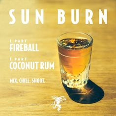 SUNBURN | Fireball + Coconut Rum | mix, chill, shoot. Cheers!
