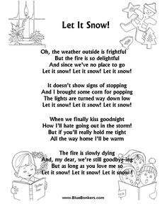 Originally titled Let It Snow, Let It Snow, Let It Snow! This song was written by lyricist Sam Cahn and composer Jule Styne in July of 1945. The song has been re-recorded several times over the years by many diverse types of performers, but it was first preformed by a singer named Vaughn Monroe and it became a really big best selling song. The song's message is romantic and cuddly.It's a type of song where one person is trying to convince another person who they are strongly attracted to…