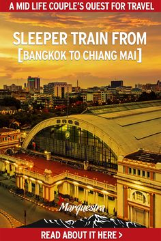 Read about our sleeper train experience from Bangkok to Chiang Mai   TrainTravel | Thailand Travel | Transportation | Sleeper Train Asia