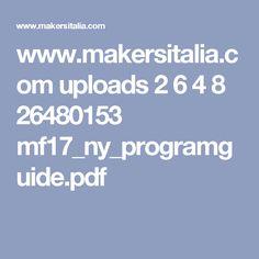 www.makersitalia.com uploads 2 6 4 8 26480153 mf17_ny_programguide.pdf