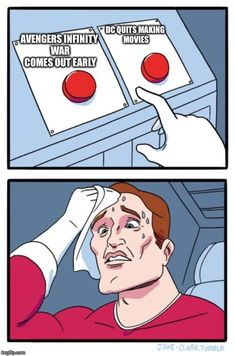 Two Buttons, I'll choose the 1st one because I don't have a hell of a thing to do with DC