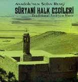 Anadolu'nun Solan Rengi Süryaniler ve Süryani Halk Ezgileri - Traditional Assiryan Music