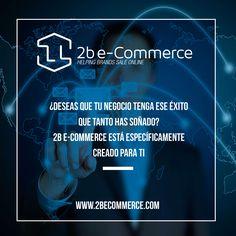 Somos 2b e-Commerce una empresa especializada en potencializar la presencia de las marcas online