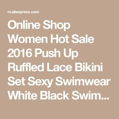 Online Shop Women Hot Sale 2016 Push Up Ruffled Lace Bikini Set Sexy Swimwear White Black Swimsuit Beachwear Summer Style Swimming Suit | Aliexpress Mobile