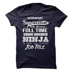 Accountant Supervisor – Ninja Tshirt T Shirt, Hoodie, Sweatshirts - custom made shirts #designs #Shirts