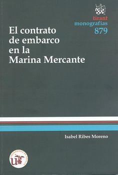 El contrato de embarco en la marina mercante / Mª Isabel Ribes Moreno, 2014