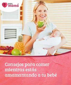 Consejos para comer mientras estás #amamantando a tu bebé   Muchas #mujeres se preocupan por su #alimentación mientras están amamantando a su #bebé. Aunque hay que cuidar la alimentación en la lactancia, hay mucho mitos
