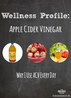 Wellness Profile: Apple Cider Vinegar - Why I Use it Every Day