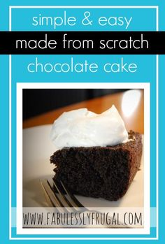 Delicious homemade made from scratch chocolate cake recipe.  Delicious and easy... I've got all the ingredients in my pantry! www.FabulesslyFrugal.com