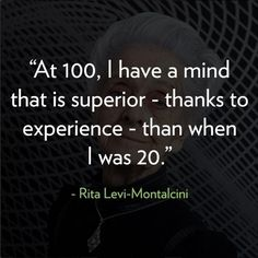 """Rita began studying nerve cells in a homemade laboratory during World War II. As her research continued, this work contributed to her later discovery of the nerve growth factor, for which she shared the 1986 Nobel Prize for Physiology or Medicine with Stanley Cohen """"for their discoveries of growth factors"""". Rita Levi-Montalcini passed away in Rome, on December 30, 2012, at the age of 103."""
