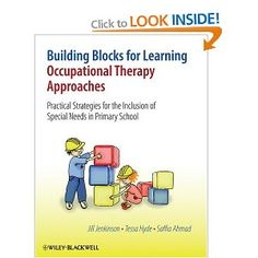 Building Blocks for Learning: Occupational Therapy Approaches: Practical Strategies for the Inclusion of Special Needs in Primary School Pediatric Ot, Future Jobs, Occupational Therapist, Sensory Processing, Activity Ideas, Therapy Ideas, Special Needs, Primary School, This Book