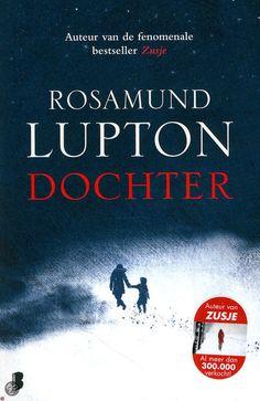 Dochter - Rosamund Lupton #17/53 #boekperweek2015 Korte recensie van dit hele fijne boek: http://helmarniemeijer.nl/ik-las/ik-las-een-hoop/