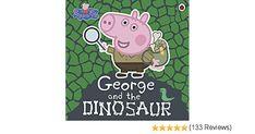 Peppa Pig: George and the Dinosaur: Amazon.co.uk: Peppa Pig: Books