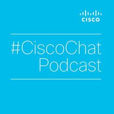 E1: Ask the IoT Whiz - Migrating M2M Networks to IP by #CiscoChat |  Cisco Chat | Free Listening on SoundCloud