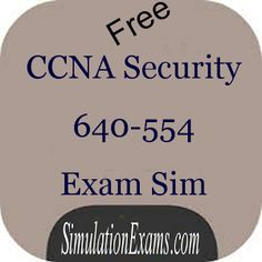 SimulationExams.com Free CCNA Security 640-554 practice tests android app is available at: https://play.google.com/store/apps/details?id=com.anandsoft.ccnasecexamsim