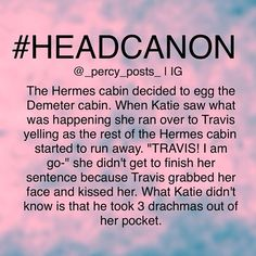 Katie and Travis. Cute and so in character too! Love it!<------ oh my gods they need to happen too. You see Rick Riordan, you left so many loose strings. We need answers