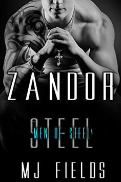 Zandor (A Men of Steel Book 3) by MJ Fields http://www.amazon.com/dp/B00HT73RHK/ref=cm_sw_r_pi_dp_ymmFvb0KQCZVW