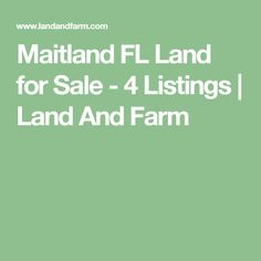 Maitland FL Land for Sale  - 4 Listings | Land And Farm