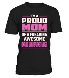 Companion Animal Department Manager Proud MOM Job Title T-Shirt #CompanionAnimalDepartmentManager