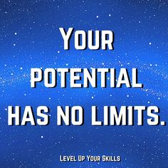 Your potential has no limits! #Inspiration