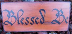 Wiccan witchcraft Blessed Be Primitive witches Witch Sign Wiccan Samhain Pagan Decor  by SleepyHollowPrims for $16.15