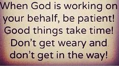 Good Things Take Time, Quotes About God, Faith In God, Lessons Learned, Work On Yourself, Amen, Prayers, Wisdom, Facts