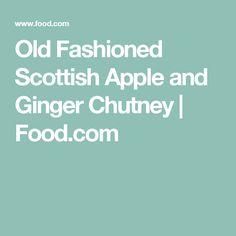 Old Fashioned Scottish Apple and Ginger Chutney   Food.com