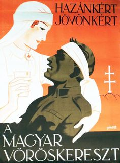 """Hungarian WWII propaganda poster with a nurse comforting a wounded soldier: """"Our country. Our future. The Hungarian Red Cross."""""""