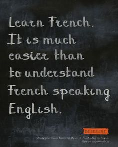 A funny argument to learn french :)