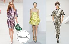 METALLIC  From glitzy gowns to shimmering skirts, metallics made a strong showing on 2013 runways. Interestingly, the shades weren't limited to silver and gold, but also included punchy yellows, lilacs, blues and pinks.     (L-R): Burberry, Christian Dior, Louise Gray