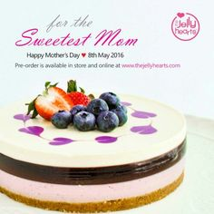 For the Sweetest Mom - Satisfy your Mom's sweet tooth on her special day. Treat her to this special dessert - Blueberry Surprise! (*while stocks last) Jelly Hearts, Happy Mothers Day, Special Day, Free Gifts, Heart Shapes, Blueberry, Sweet Tooth, Treats, Mom
