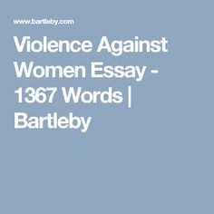 violence against women is a violation of human rights human  violence against women essay 1367 words bartleby