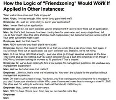"The logic of the friendzone. My number one pet peeve is people complaining about being ""friendzoned"""