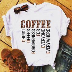 Christian Coffee T Shirt : Christ Offers Forgiveness For Everyone Ever - T-Shirts Cute Tshirts, Mom Shirts, Cool T Shirts, T Shirts For Women, Fall Shirts, Cute Shirt Designs, Design T Shirt, Christian Clothing, Christian Shirts