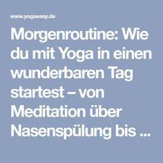 Morgenroutine: Wie du mit Yoga in einen wunderbaren Tag startest – von Meditation über Nasenspülung bis zum warmen Hafer-Frühstück.