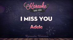 Adele - I Miss You (Karaoke Version)