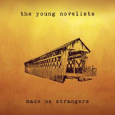 The Young Novelists: Made Us Strangers from The CerebralRift http://cerebralrift.org/2015/08/31/the-young-novelists-made-us-strangers/  The Young Novelists: Made Us Strangers is the kind of release that doesn't need a lot of words, so of I course I wrote a lot. But really, just go buy it.   #Reviews
