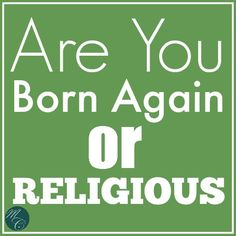 It is not uncommon in the church today. Many who would consider they are devoutly Christian do not know the distinction between being religious and being born again.
