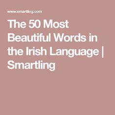 The 50 Most Beautiful Words in the Irish Language | Smartling