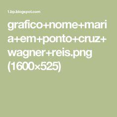 grafico+nome+maria+em+ponto+cruz+wagner+reis.png (1600×525)