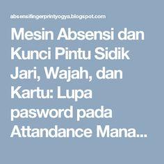 Mesin Absensi dan Kunci Pintu Sidik Jari, Wajah, dan Kartu: Lupa pasword pada Attandance Management