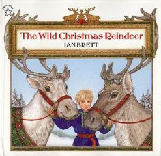 Sprout's Bookshelf: 12 Days of Christmas Picture Books - The Wild Christmas Reindeer by Jan Brett