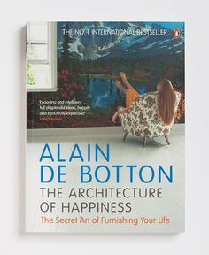 The Architecture of Happiness / Alain de Botton