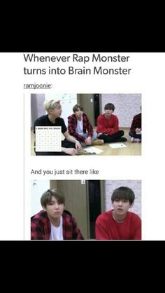 Bahaha im jungkook and v when it comes to listening to smart people XD